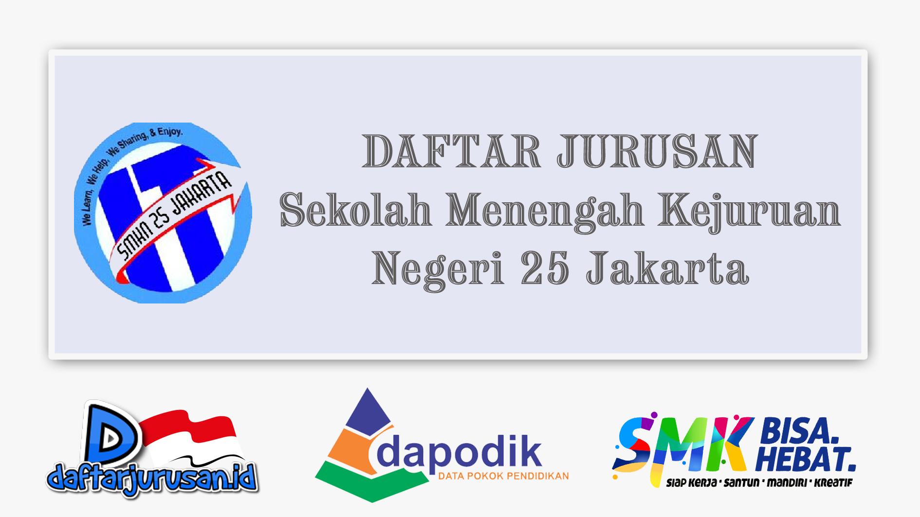 Daftar Jurusan SMK Negeri 25 Jakarta Selatan