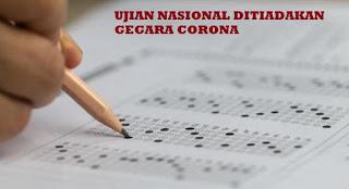 SEPAKAT..!! UN Semua Jenjang Ditiadakan Gegara Corona, Berikut Penilaian Alternatifnya