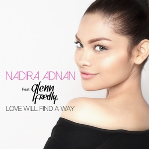 Nadira Adnan - Love Will Find A Way (Feat. Glenn Fredly)