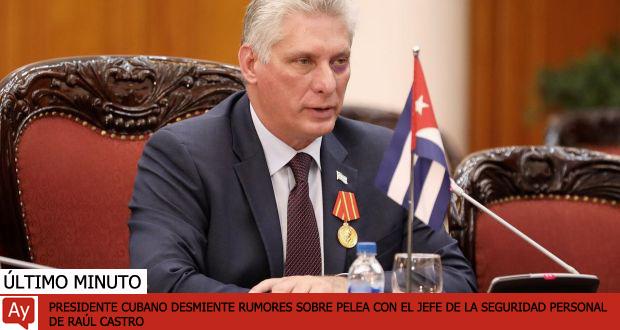 Desmiente presidente cubano rumores sobre gaznatones propinados por el jefe de la seguridad personal de Raúl Castro