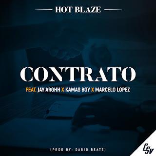 Hot Blaze - Contrato (feat. Jay Arghh, Kamané Kamas & Marcelo lopez) [Prod. Dario Beatz] ( 2020 ) [DOWNLOAD]