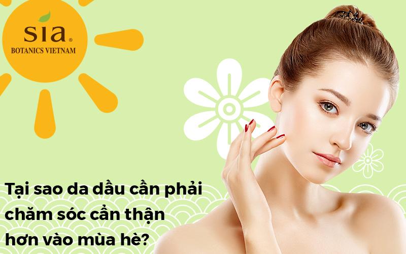 tại sao phải chăm sóc da dầu vào mùa hè
