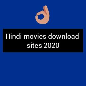 Hindi movies download sites 2020
