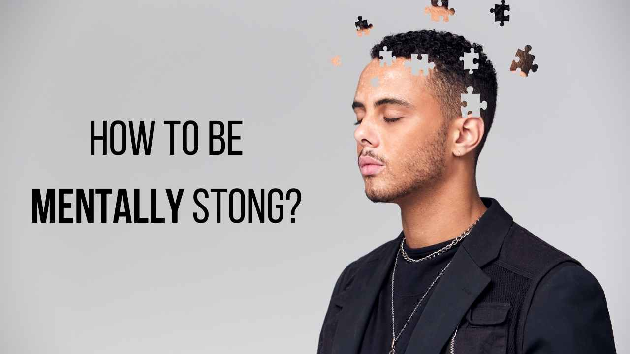 How to be mentally strong - moniedism