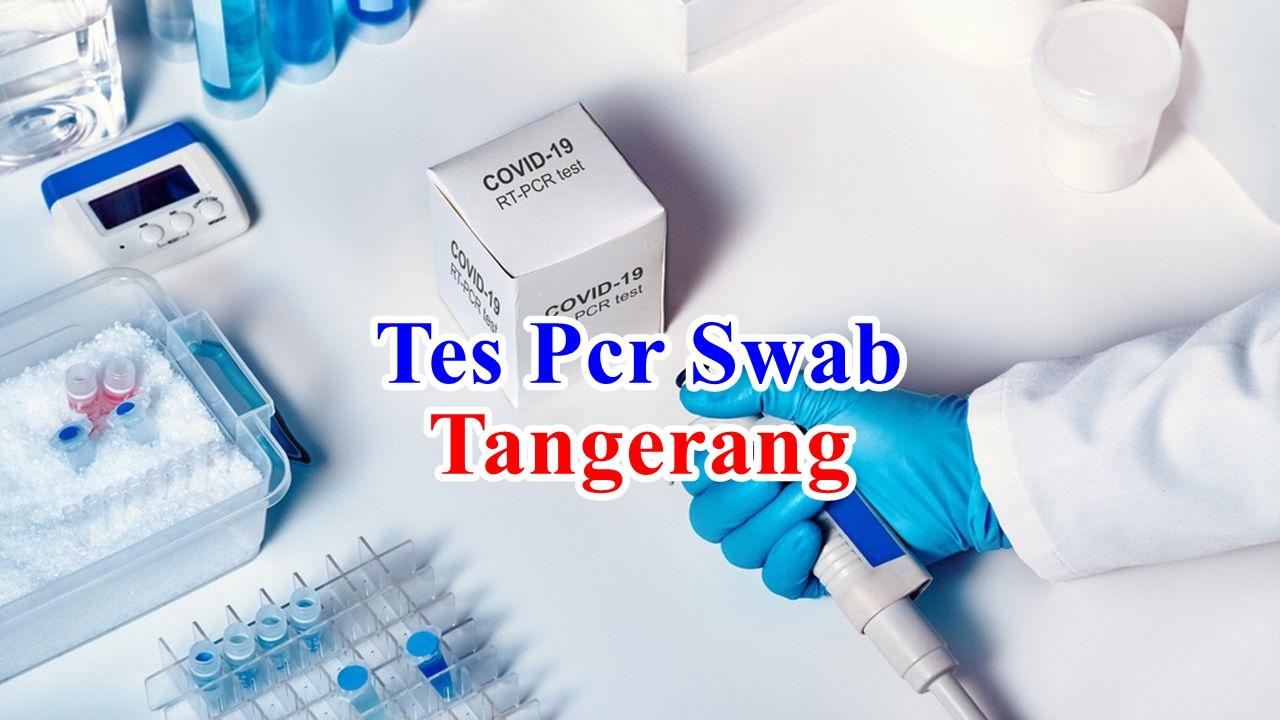 Alamat Lokasi Tempat Tes PCR SWAB di wilayah Tangerang