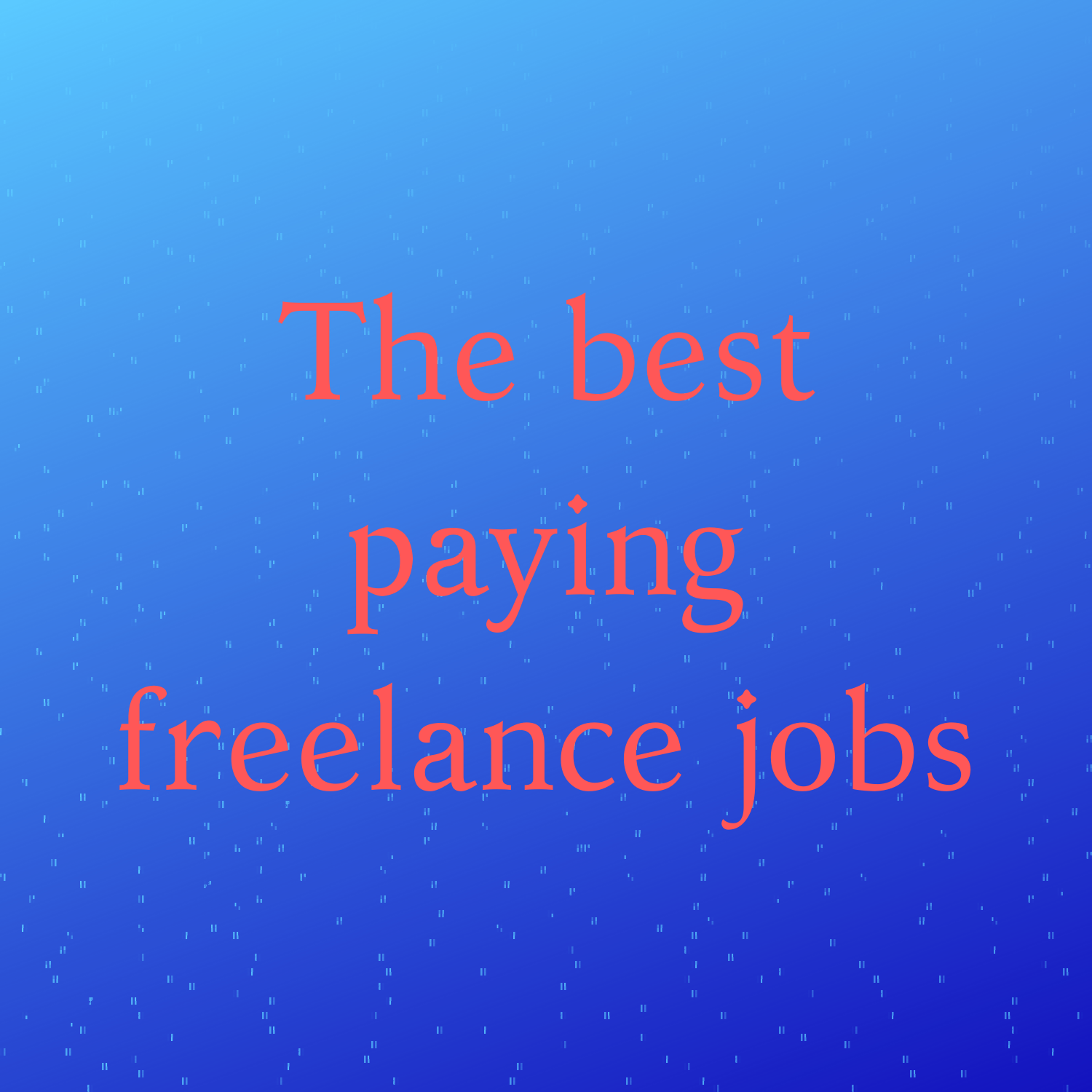 The Best Paying Freelance Jobs