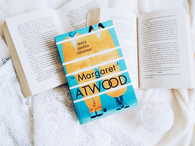 ",,SERCE UMIERA OSTATNIE"" Margaret Atwood"