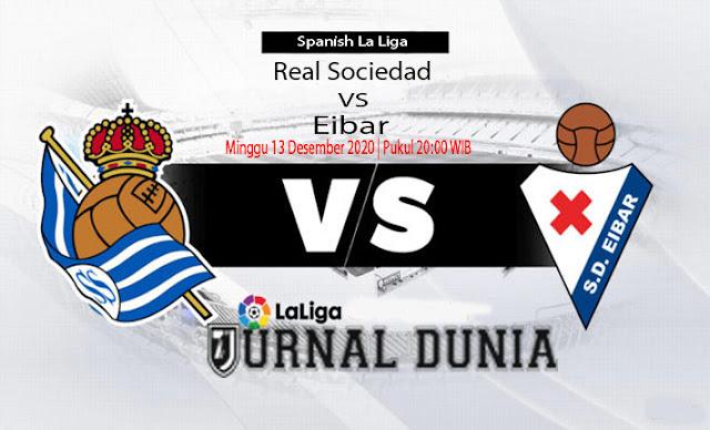 Prediksi Real Sociedad vs Eibar , Minggu 13 Desember 2020 Pukul 20.00 WIB