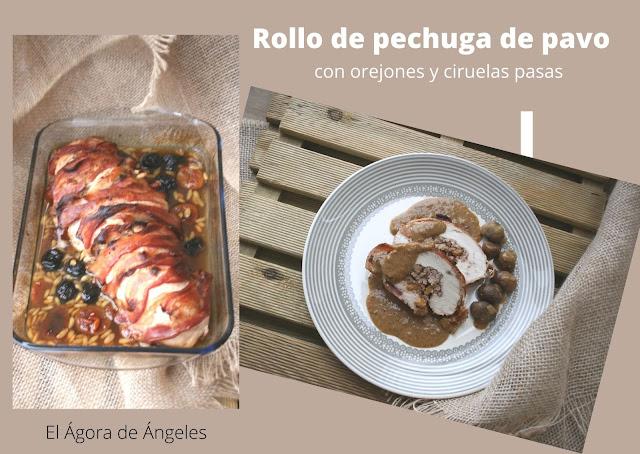 Rollo de pechuga de pavo con orejones y ciruelas pasas  El Ágora de Ángeles