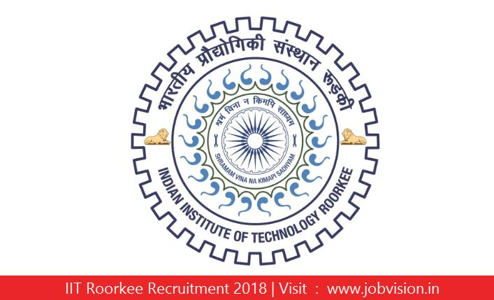 IIT Roorkee Recruitment 2018