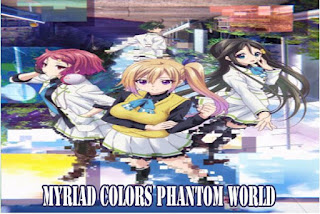 Myriad Colors Phantom World  (2016)