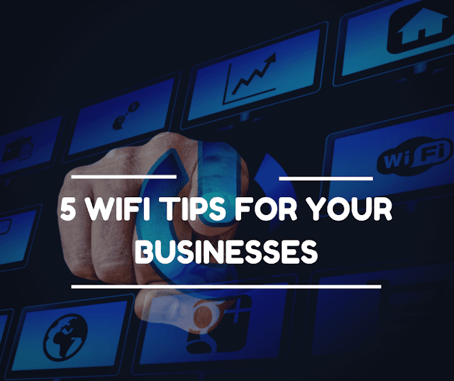 5 WiFi Tips for Your Businesses