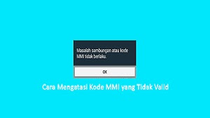 cara mengatasi kode mmi tidak valid