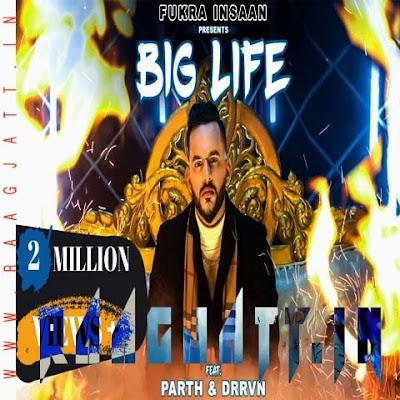 Big Life by Fukra Insaan Ft Drrvn lyrics