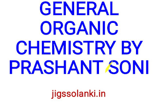 GENERAL ORGANIC CHEMISTRY VIDEOS IN EASY AND SIMPLE WAY BY PRASHANT SONI FROM NIT AND UNACADEMY