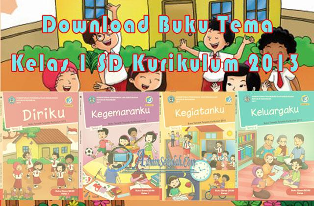 Download Buku Tematik Kelas 1 SD Kurikulum 2013 Semester 1 Lengkap