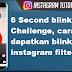 6 Second blink Challenge, cara dapatkan blink at 6 instagram filter