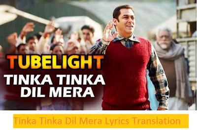 Tinka Tinka Dil Mera Lyrics Translation