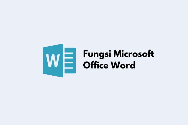 Fungsi Microsoft Office Word