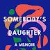 Somebody's Daughter: A Memoir Hardcover – June 1, 2021