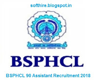 BSPHCL 90 Assistant Recruitment