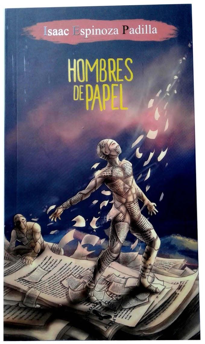 Libro: Hombres de papel – Isaac Espinoza Padilla