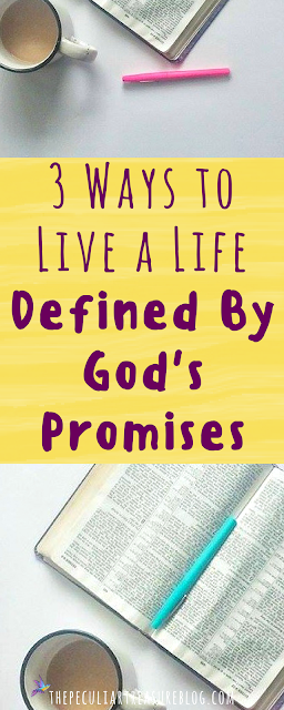 3-ways-to-live-a-life-defined-by-God's-promises