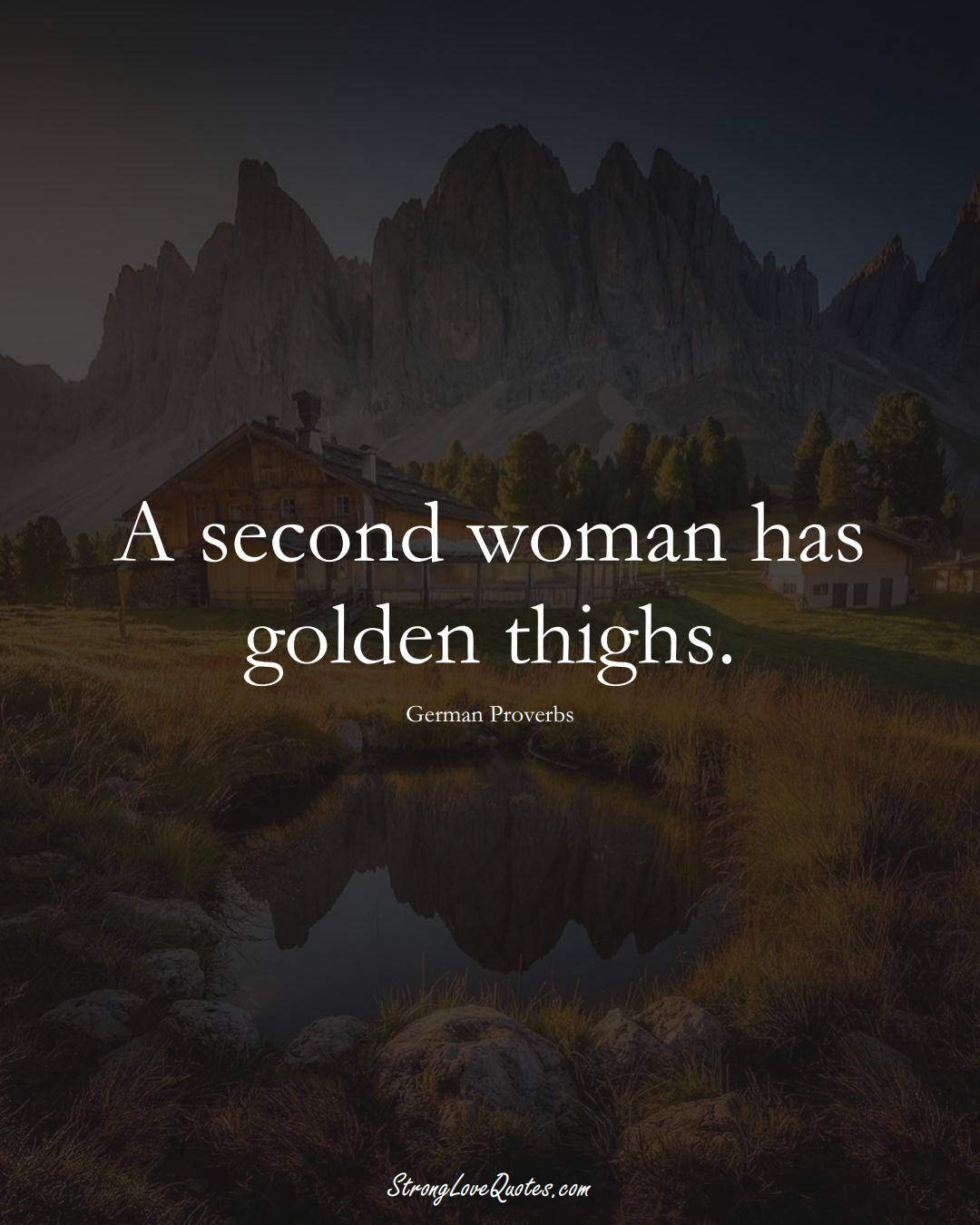 A second woman has golden thighs. (German Sayings);  #EuropeanSayings