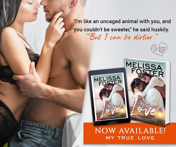 """""""I'm like an uncaged animal with you, and you couldn't be sweeter,"""" he said huskily. """"But I can be dirtier."""" Now Available! My True Love."""
