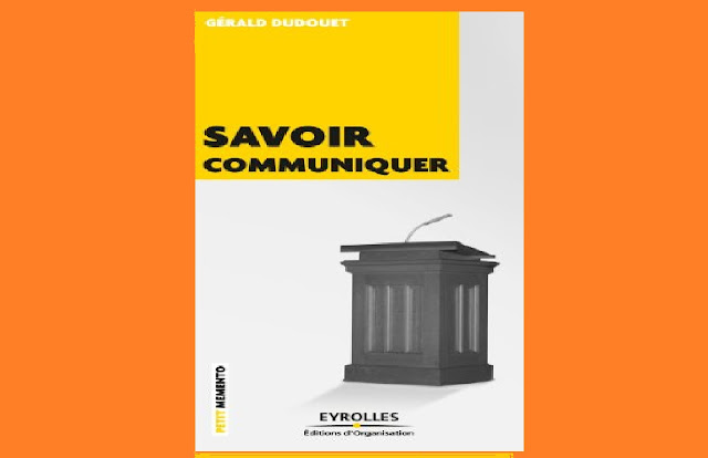 Télécharger Savoir communiquer - GÉRALD DUDOUET PDF gratuitement