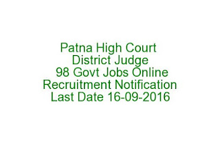 Patna High Court District Judge 98 Govt Jobs Online Recruitment Notification 2016 Last Date 16-09-2016