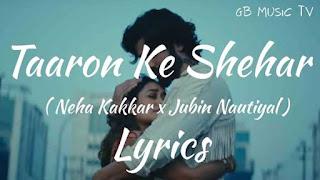 Taaron Ke Shehar Lyrics Neha Kakkar