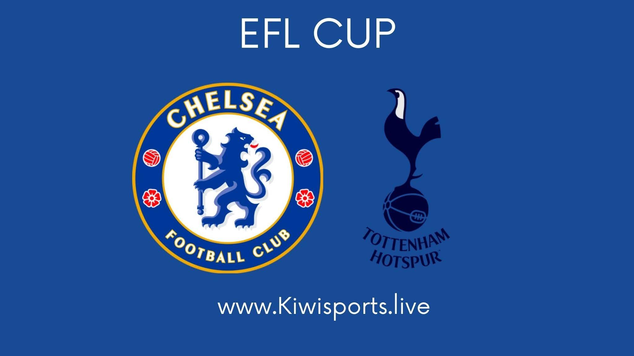 chelsea vs tottenham: Schedule & Live Stream | EFL CUP