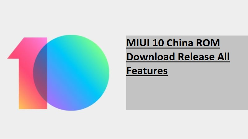 MIUI 10 China ROM Download Release All Features