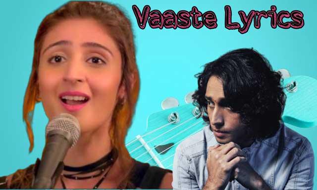 vaaste-lyrics-english,vaaste-lyrics,vaaste-song-lyrics,vaaste-dhvani-bhanushali-lyrics,vaaste-full-song-lyrics,vaste-dhvani-bhanushali-lyrics,