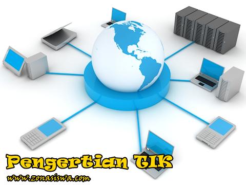 Pengertian Teknologi Informasi dan Komunikasi | www.zonasiswa.com