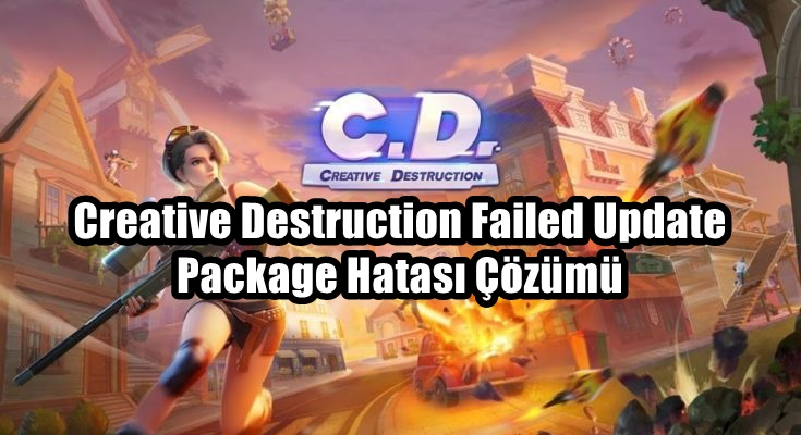 Creative Destruction Failed Update Package Hatası Çözüm