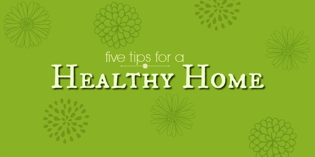Five tips for a healthy home