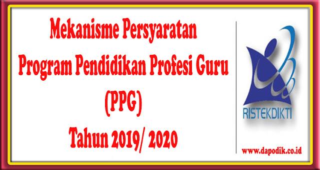 Mekanisme Persyaratan Program Pendidikan Profesi Guru (PPG) Tahun 2019/ 2020