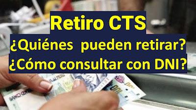 Retiro CTS: Verifica quiénes  pueden retirar, cómo consultar con DNI y cómo saber en el banco