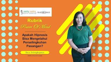 Rubrik Power Of Mind Radar Bali : Apakah Hipnosis Bisa Mengetahui Perselingkuhan Pasangan?