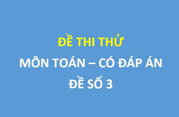 Đề số 3 - Đề thi thử Toán lần 2 trường Nguyễn Trung Thiên