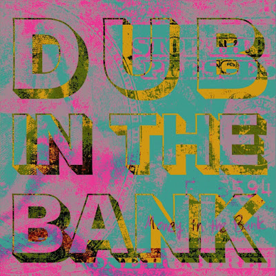 """Dub in the Bank"""