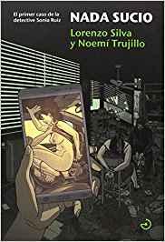 Nada sucio Lorenzo Silva Noemí Trujillo
