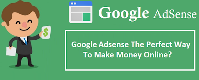 Google Adsense - The Perfect Way To Make Money online?