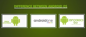 Stock Android Vs Android One Vs Android Go..The Real Difference