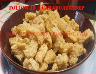 Resep Keripik Kulit Ayam Pakai Tepung Crispy Renyah dan Tahan Lama Sampai  CARA MEMBUAT KERIPIK KULIT AYAM RENYAH DAN TAHAN LAMA