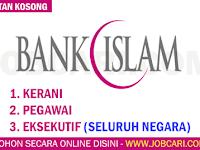 JAWATAN KOSONG TERKINI DI BANK ISLAM - SELURUH NEGARA / GAJI RM1,500.00 - RM14,000.00++