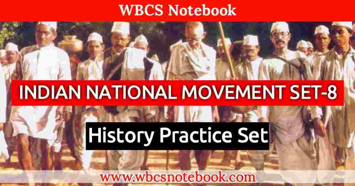Indian National Movement Practice Set -8    WBCS Notebook