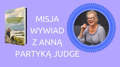 Misja Wywiad z Anną Partyką Judge